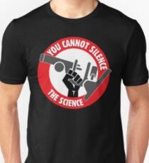 You Cannot Silence the Science Unisex T-Shirt