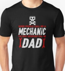 Some people call me a mechanic Unisex T-Shirt
