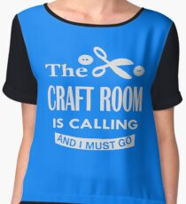The craft room is calling and i must go Women's Chiffon Top