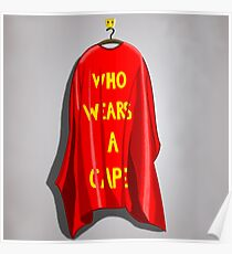 Who Wears A Cape Poster