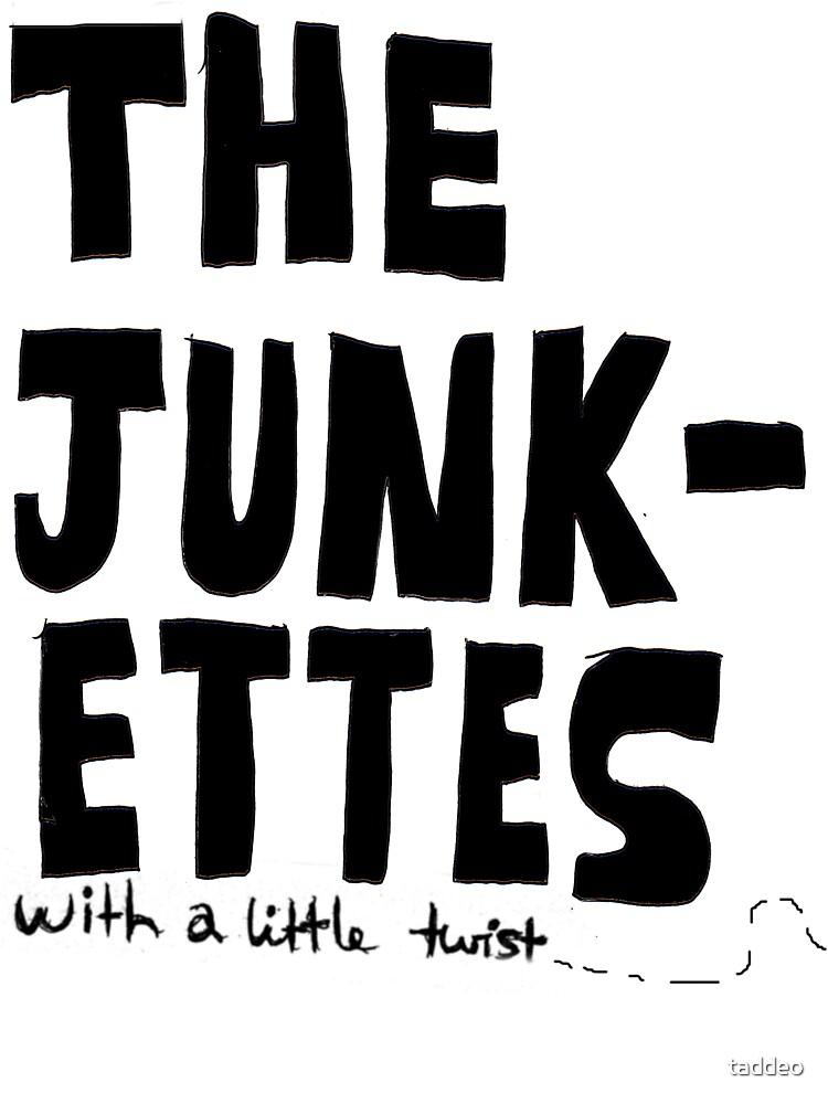 The Junkettes by taddeo