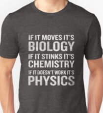 If It Moves It's Biology Stinks Chemistry Physics Funny Unisex T-Shirt