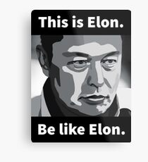 Elon Musk - This is Elon, be like Elon Metal Print