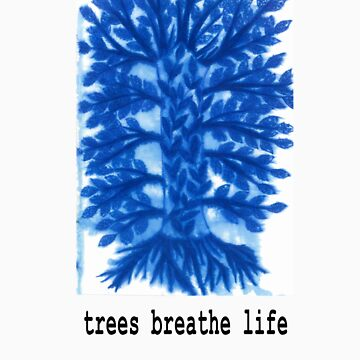 Trees Breathe Life by treesbreathelife