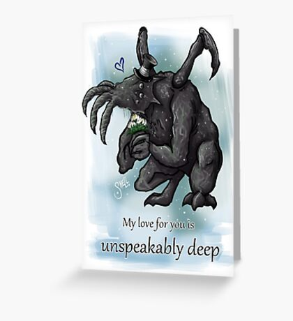 Unspeakable Deep Valentine's Card Greeting Card