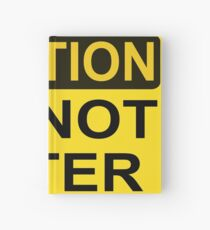 CAUTION: Do not enter Hardcover Journal