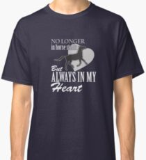 Horse Who Always Hearts And Accompany Classic T-Shirt