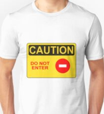 CAUTION: Do not enter red circle Unisex T-Shirt