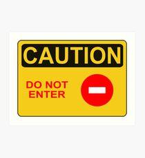 CAUTION: Do not enter red circle Art Print