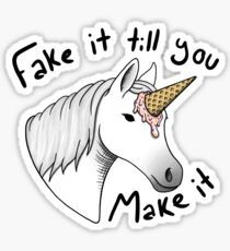 fake it till you make it Sticker
