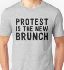 Protest is the new Brunch Unisex T-Shirt