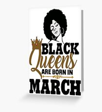 Black Girl Magic Queens Are Born In March Birthday Greeting Card