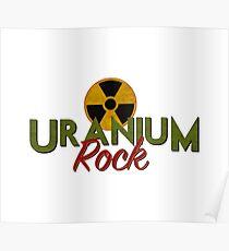 Uranium Rock Poster