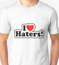 I Love Haters! T-Shirt