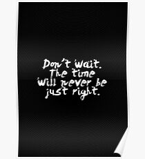 """Don't wait the time... """" Napoleon Hill"""" Inspirational Quote Poster"""