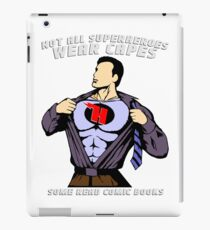 Not All Superheroes Wear Capes - Comic Books iPad Case/Skin