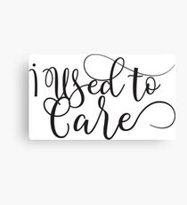 I used to care - ironic - sarcastic typography design Canvas Print