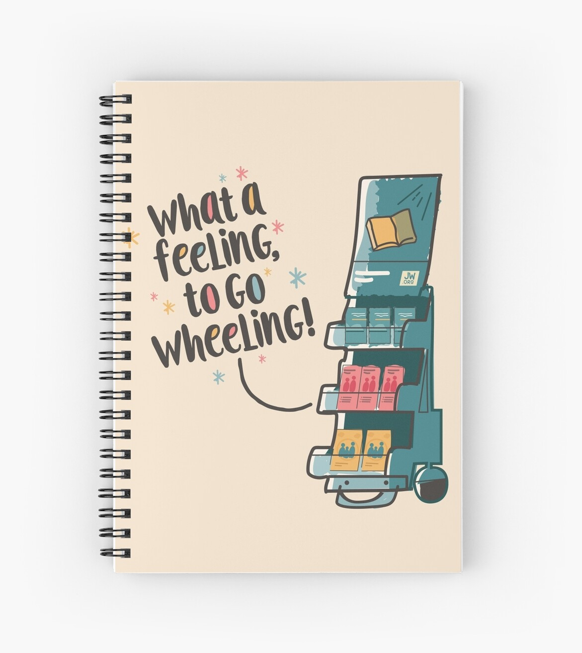 Quot What A Feeling To Go Wheeling Quot Spiral Notebooks By Jw