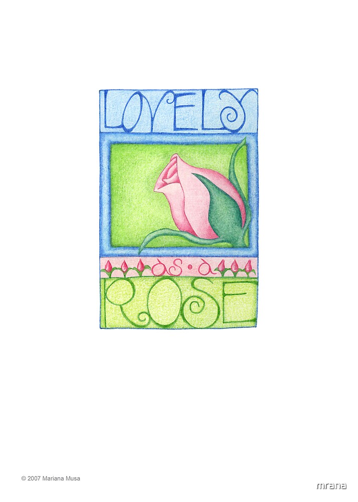 Lovely as a Rose by Mariana Musa