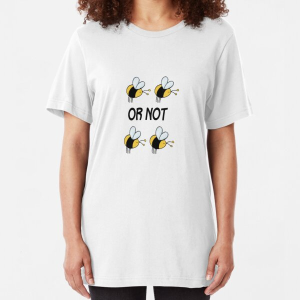 to be or not to be Slim Fit T-Shirt