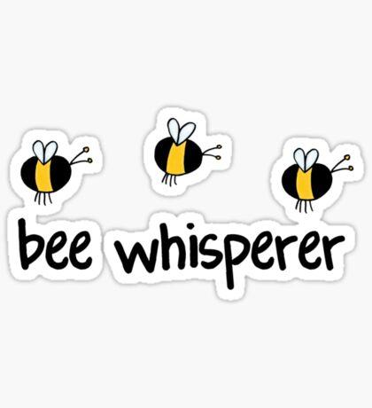 Bee whisperer Sticker