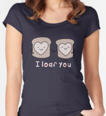 I Loaf You Women's Fitted Scoop T-Shirt