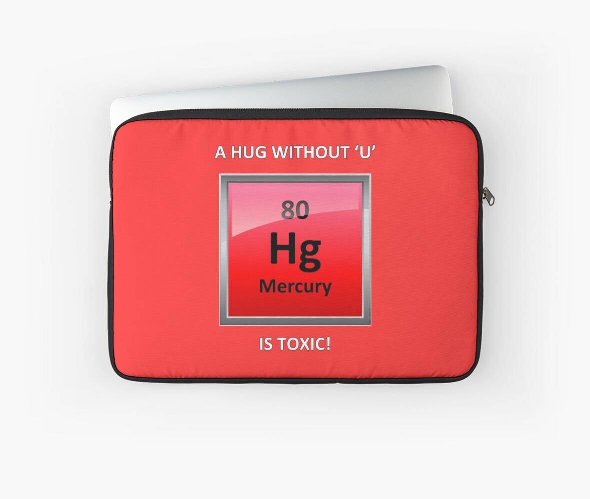 Toxic Hugs Mercury Element Symbol Laptop Sleeves By Sciencenotes