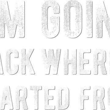 Im going back where I started from - Cool Rock Music Lyrics Typography by Sago-Design