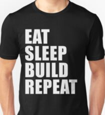 Eat Sleep Build Repeat Sport Shirt Funny Cute Gift For Factory Worker Builder Carpenter House Framer Builder  Unisex T-Shirt