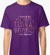 Firefly - I swear by my pretty floral bonnet Classic T-Shirt