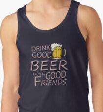 Drink good beer... Tank Top