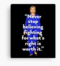 HILLARY CLINTON QUOTE Canvas Print
