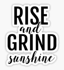 Rise And Grind Sunshine Sticker