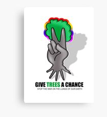 give trees a chance Canvas Print