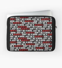 Just be a Queen! Laptop Sleeve