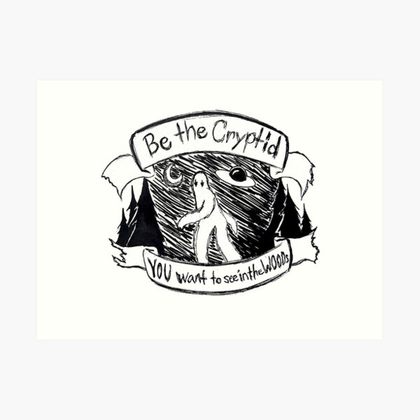 Be the Cyptid Art Print