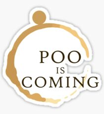 Poo Is Coming Sticker