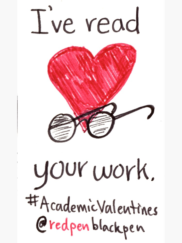 Academic Valentines: I've Read Your Work by redpenblackpen