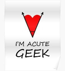 I'm Acute Geek - A Cute Nerd  Metaphor Design Poster