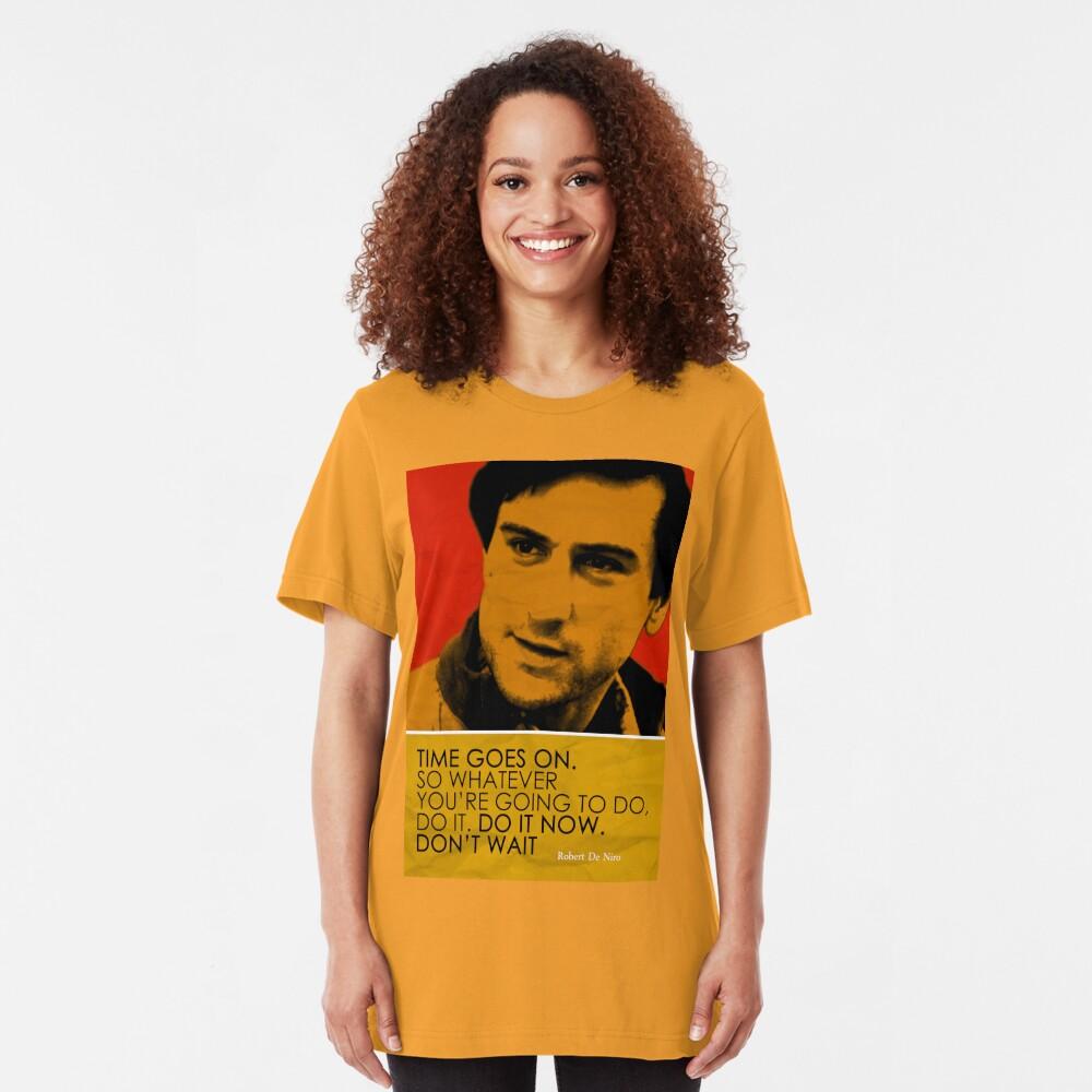 Robert De Niro Inspirational Quote Slim Fit T-Shirt