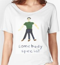 Somebody Special Shirt Women's Relaxed Fit T-Shirt