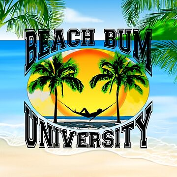 Beach Bum University by Packrat