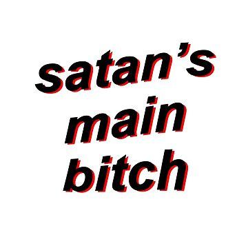Satan's Main B***h {FULL} by sadboyss