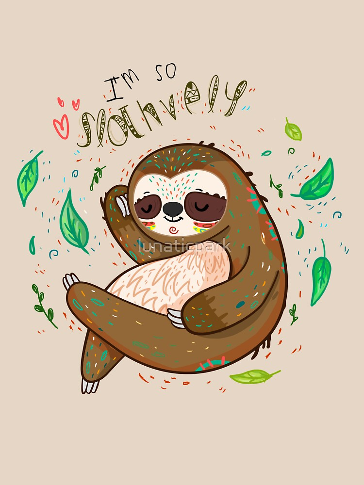 I am so slothvely | Unisex T-Shirt