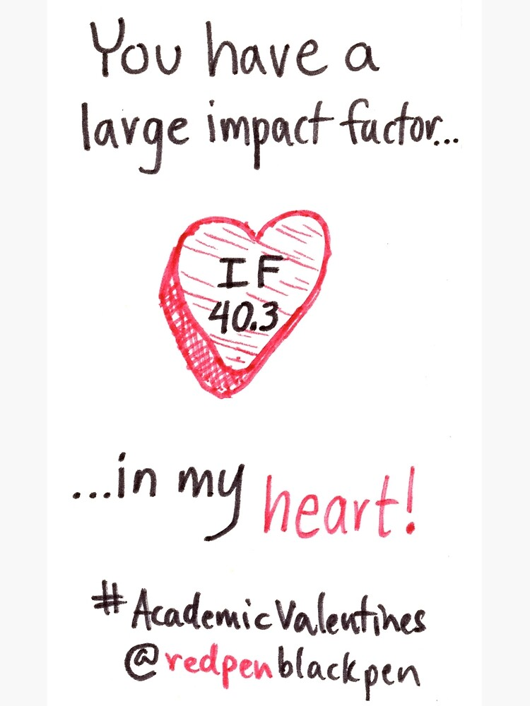 Academic Valentines: Large Impact Factor by redpenblackpen