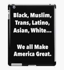 We all make America Great iPad Case/Skin