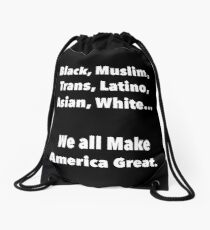 We all make America Great Drawstring Bag