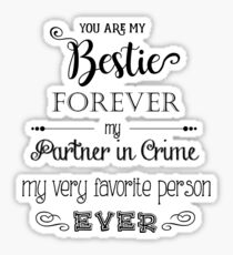 You Are My Bestie Forever Sticker
