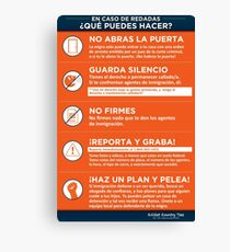 What to do if ICE IMMIGRATION POLICE come knocking.... Canvas Print