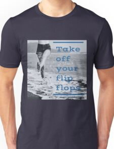 Take Off Your Flip Flops Unisex T-Shirt